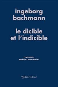 Le dicible et l'indicible : Essais radiophoniques - Robert Musil, Ludwig Wittgenstein, Simone Weil, Marcel Proust