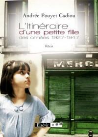 L Itineraire d une Petite Fille des Annees 1927-1947