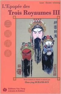 L'Epopée des Trois Royaumes : Volume III, San-guo yan-yi
