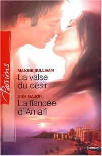 La valse du désir ; La fiancée d'Amalfi