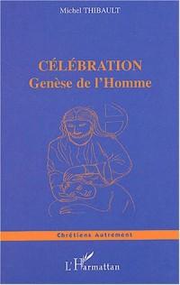 Célébration : La genèse de l'homme