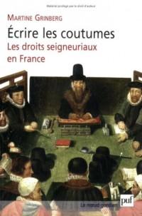 Ecrire les coutumes : Les droits seigneuriaux en France XVIe-XVIIIe siècle