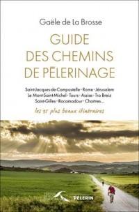Guide des chemins de pèlerinage : Les 35 plus beaux itinéraires