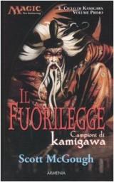 Il fuorilegge. Campioni di Kamigawa. Il ciclo di Kamigawa. Magic the Gathering