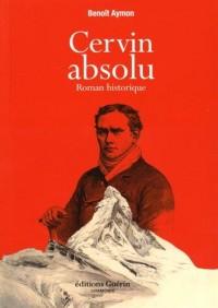 Cervin absolu : Roman historique