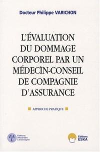 L'évaluation du dommage corporel par un médecin-conseil de compagnie d'assurance