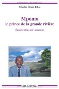 Mpomo, le prince de la grande rivière : Epopée nzimé du Cameroun recueillie auprès de Daniel Minkang