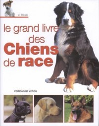 Le grand livre des chiens de race