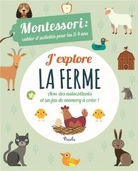 J'explore la ferme : Montessori : cahier d'activités pour les 3-4 ans