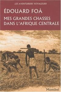 Mes grandes chasses dans l'Afrique centrale