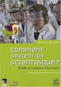 Comment devient-on scientifique ?