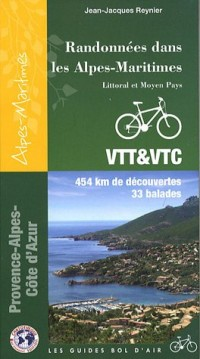 Randonnées dans les Alpes-Maritimes : Littoral et Moyen Pays VTT & VTC
