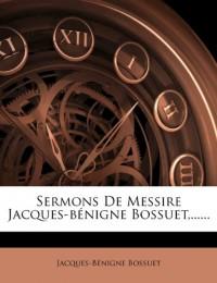 Sermons De Messire Jacques-Bénigne Bossu