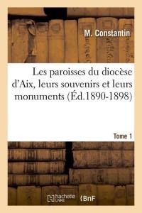 Les Paroisses d Aix  T 1  ed 1890 1898