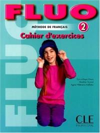 Fluo 2, méthode de français : Cahier d'exercices