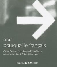 Passage d'encres, N° 36-37: Pourquoi le français