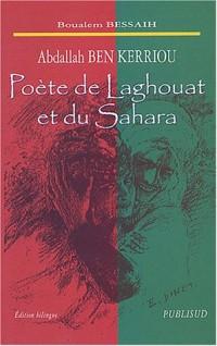Abdallah Ben Kerriou : Poète de Laghouat et du Sahara, édition bilingue