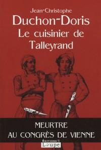 Le cuisinier de Talleyrand : Meurtre au congrès de Vienne