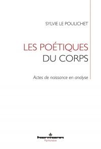 Les poétiques du corps: Actes de naissance en analyse