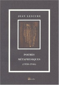 Poemes metaphysiques (1938-1946)