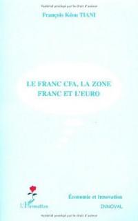 Le Franc CFA, la zone franc et l'euro