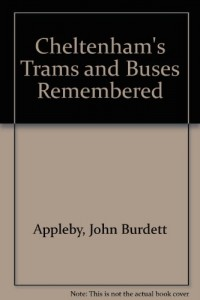 Cheltenham's Trams and Buses Remembered