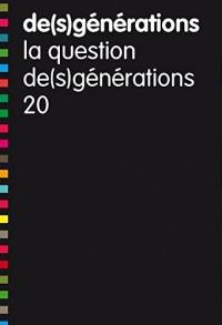 De(s)générations N 20 - la question de(s)générations