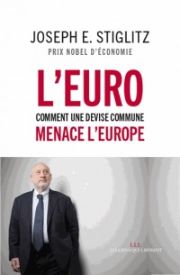 L'Euro : comment une devise commune menace l'avenir de l'Europe