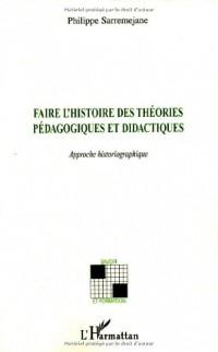 Faire l'histoire des théories pédagogiques et didactiques : Approche historiographique
