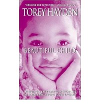 [Beautiful Child] [by: Torey L. Hayden]
