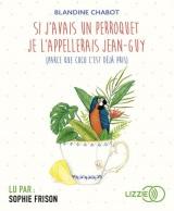 Si j'avais un perroquet je l'appellerai Jean-Guy (parce que Coco c'est déjà pris)