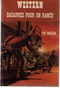 Bagarres pour un ranch