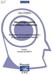 Decrochage scolaire et politiques educatives. : Evaluation d'une experimention le lycee de toutes les chances