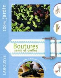 Boutures, semis et greffes