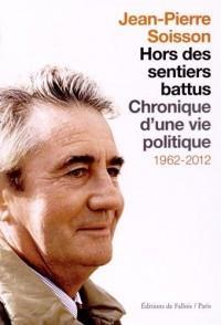 Hors des sentiers battus : Chronique d'une vie politique (1962-2012)