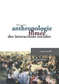 Pour une anthropologie filmée des interactions sociales