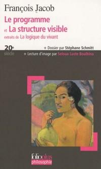 Le programme et la structure visible : Extraits de La logique du vivant