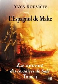 L'espagnol de malte tome 1 - le secret des corsaires de sale