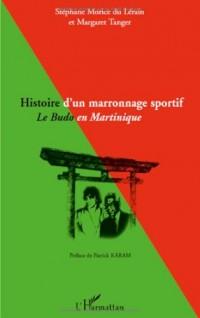 Histoire d'un marronnage sportif : Le Budo en Martinique
