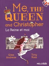Me, the Queen and Christopher (Bilingue) - Nouvelle Édition