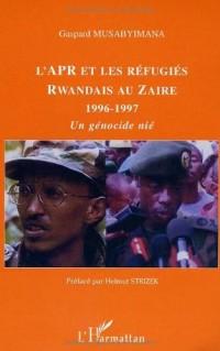Apr et les Refugies Rwandais au Zaire 1996-1997 un Gen