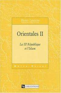 Orientales, tome 2 : La IIIème République et l'Islam