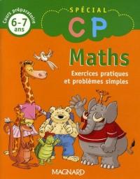 Maths : Exercices pratiques et problèmes simples, Cours préparatoire 6-7 ans