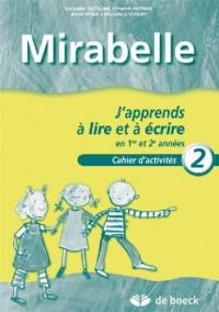Mirabelle - Cahier 2 - J'Apprends a Lire et a Ecrire en Première et 2e Annees Apprentissage de la Lectu
