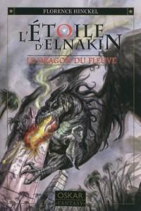 L'Etoile d'Elnakin, Tome 1 : Le dragon du fleuve