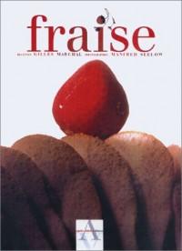 Fraise (une recette inédite de Gilles Marchal offerte)