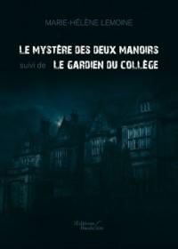 Le mystère des deux manoirs suivi de Le gardien du collège