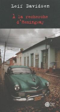 A la recheche d'Hemingway