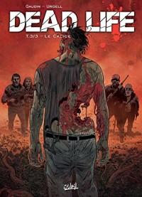 Dead life T03 - Le Calice
