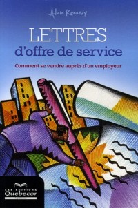 Lettres d'offre de service : Comment se vendre auprès d'un employeur